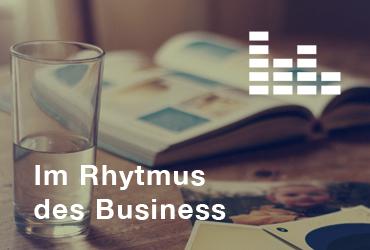 im rhytmus des business